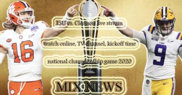 LSU vs. Clemson live stream, watch online, TV channel ...