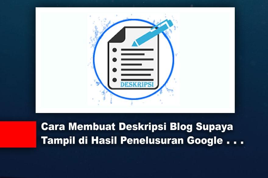 Cara Membuat Deskripsi Blog Supaya Tampil di Hasil Penelusuran Google