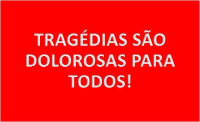 Imagem retangular de fundo vermelho e caracteres nas cores brancas diz: tragédias são dolorosas para todos.