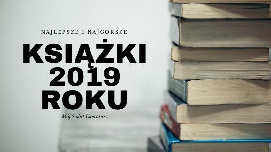 Najlepsze i najgorsze książki 2019 roku