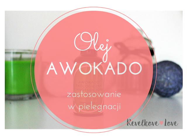 Olej awokado - zastosowanie w pielęgnacji twarzy, ciała i włosów