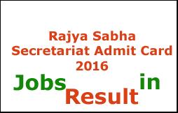 Rajya Sabha Secretariat Admit Card 2016