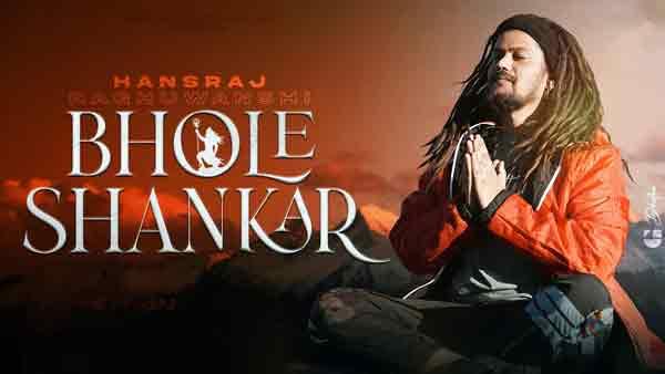 hansraj raghuwanshi bhole shankar song