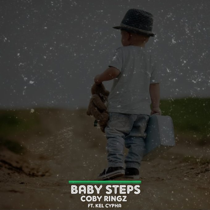 Coby Ringz Ft. Kel Cypha – Baby Steps