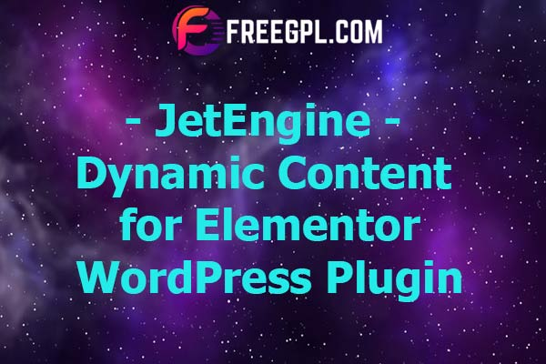 JetEngine – Dynamic Content for Elementor Plugin Nulled Download Free