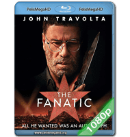 THE FANATIC (2019) 1080P HD MKV ESPAÑOL LATINO