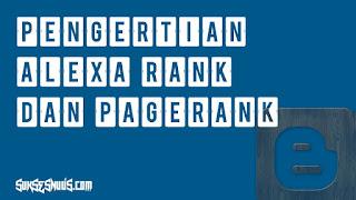 Pengertian Pagerank Dan Alexa Rank
