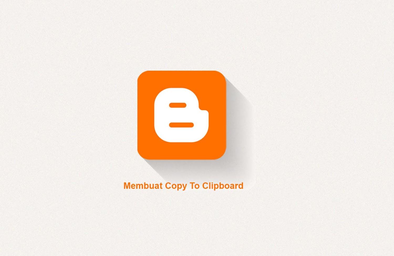 Cara Membuat Tombol Copy To Clipboard di Blog