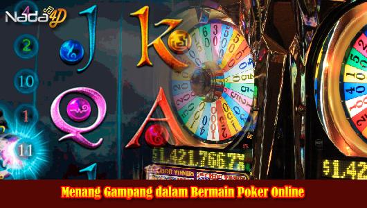Menang Gampang dalam Bermain Poker Online