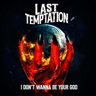 """Το single των Last Temptation """"I Don't Wanna Be Your God"""""""