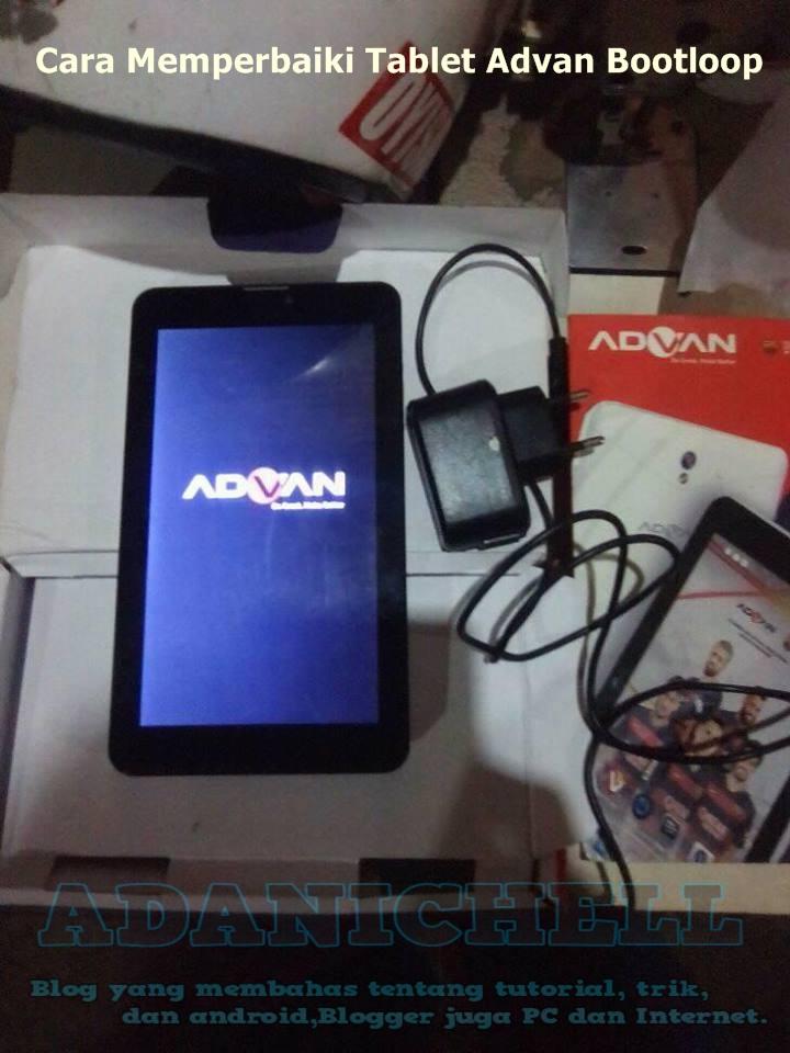 Cara Memperbaiki Tablet Advan Bootloop Adanichell