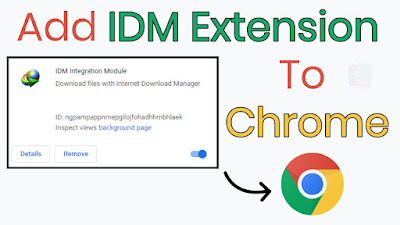 How to Add Idm Extension in Chrome Complete Guide You