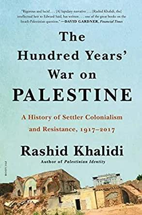 The Hundred Years' War on Palestine by Rashid Khalidi Pdf