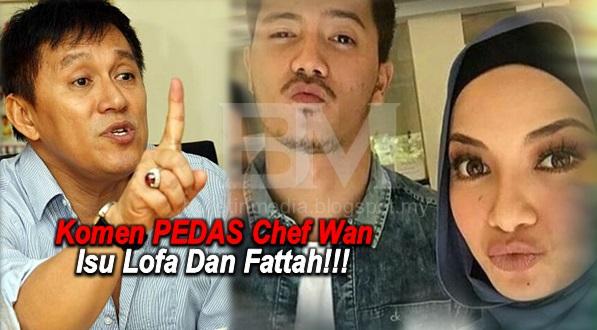 Bagai Menambah Bara, Chef Wan Pula Masuk Campur Beri Komen Panas Isu Lofa Dan Fattah!!!