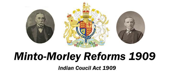 Minto Morley Reforms 1909