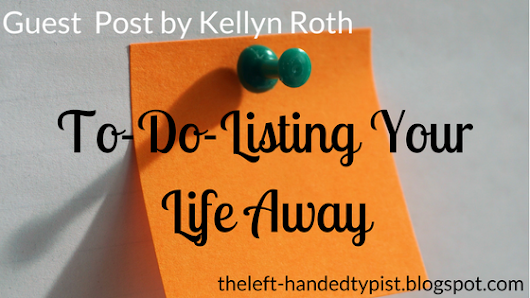 To-Do-Listing Your Life Away // Guest Post by Kellyn Roth
