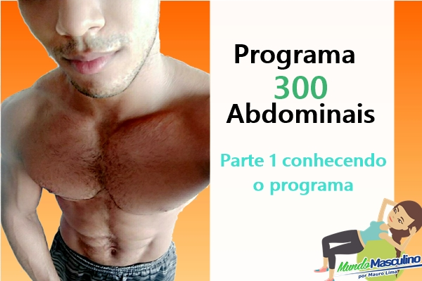 Programa de 300 Abdominais - Parte 1 Conhecendo o Programa