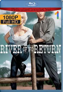 Rio Sin Retorno (River of No Return) (1954) [1080p BRrip] [Latino-Inglés] [LaPipiotaHD]