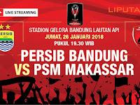 Piala Presiden 2018: Prediksi dan Siaran Langsung Persib Bandung Vs PSM Makassar