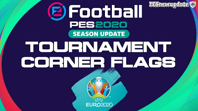 PES 2020 Tournament Corner Flags UEFA EURO 2020 Edition