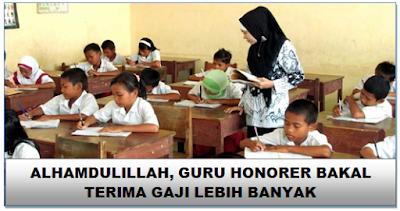 Alhamdulillah, Guru Honorer Bakal Terima Gaji Lebih Banyak