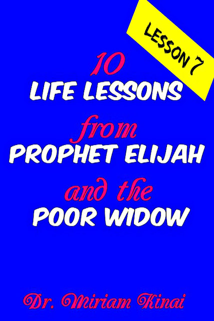 Life Lesson 7 from Prophet Elijah and the Poor Widow