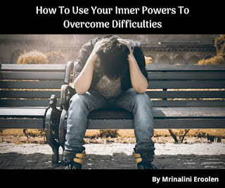 How To Use Your Inner Powers To Overcome Difficulties