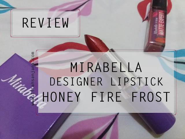 [REVIEW] MIRABELLA DESIGNER LIPSTICK HONEY FIRE FROST 92