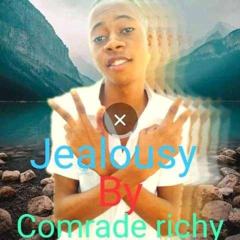 MUSIC:JEALOUSY BY COMRADE RICHY