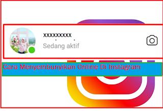 Cara Menyembunyikan Online Di Instagram