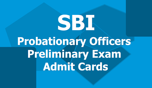 SBI PO Prelims Admit Cards 2019 for Probationary Officers Preliminary Exam from June 8th