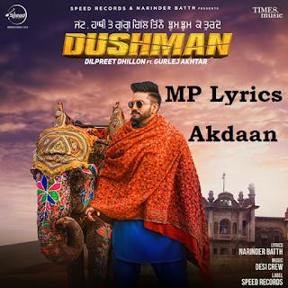 [Dilpreet Dhillon] Akdaan song video & mp3 download | Akdaan [Dilpreet Dhillon] Lyrics | new punjabi song | download punjabi song | Akdaan song Lyrics
