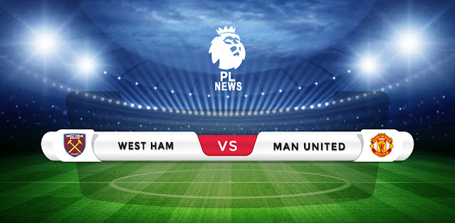 West Ham vs Manchester United Prediction & Match Preview