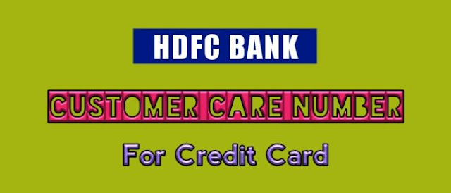 HDFC Customer Care Number For Credit Card, HDFC Credit Card Customer Care Number