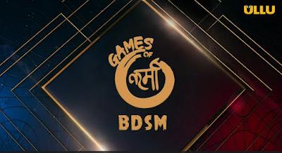 BDSM (Games of Karma) Ullu RECENT Web Series