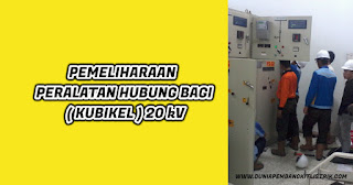 Pemeliharaan Peralatan Hubung Bagi (KUBIKEL) 20 kV