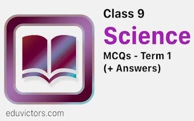 Class IX Science Term 1 MCQs (2021-22) (#cbseTerm1)(#class9Science)(#eduvictors)