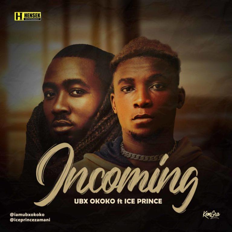 UBX Okoko – Incoming [Remix] Ft. Ice Prince #Arewapublisize