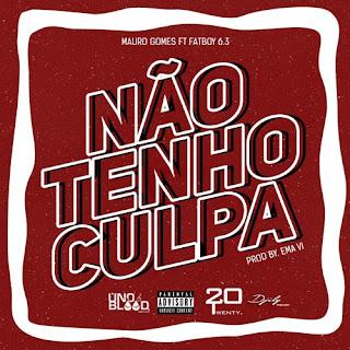 Mauro Gomes Feat. Fatboy6.3 - Não Tenho Culpa (Rap)
