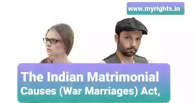 The Indian Matrimonial Causes (War Marriages) Act,