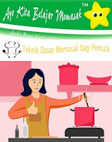 Cara Cepat Supaya Pintar Masak dengan mempelajri Tehnik Dasar memasak Tradisional dan Moderen