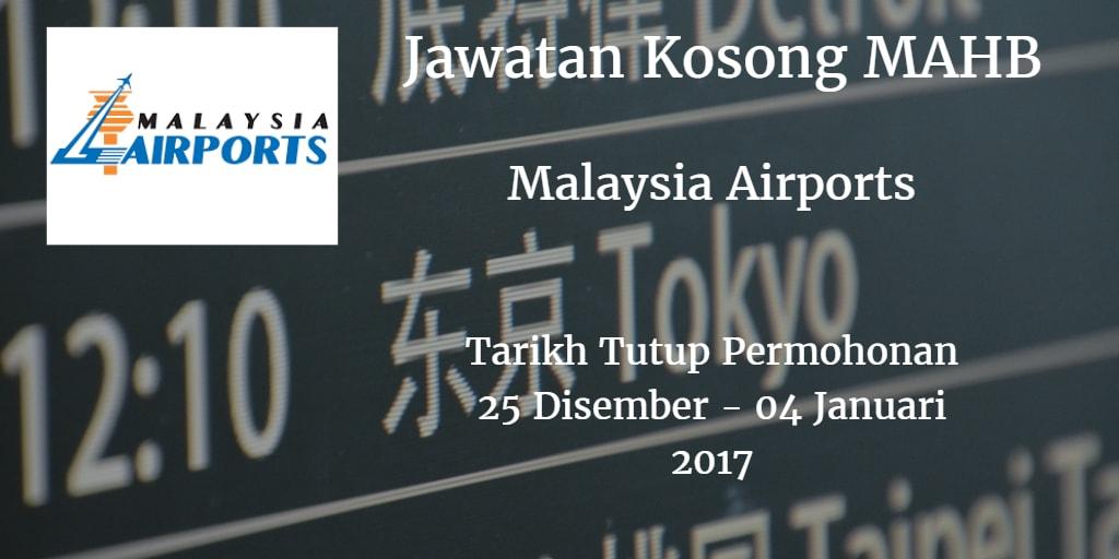 Jawatan Kosong MAHB 25 Disember 2016 - 04 Januari 2017
