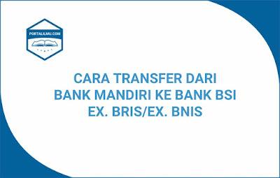 Transfer Mandiri ke BSI
