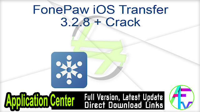 FonePaw iOS Transfer 3.2.8 + Crack