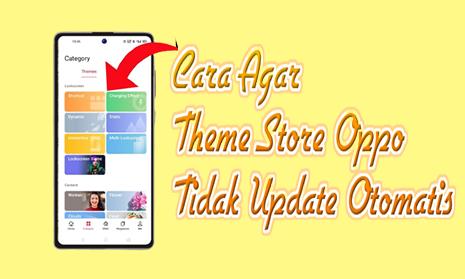 Cara Agar Theme Store Oppo Tidak Update Otomatis