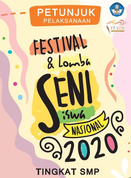 Petunjuk Pelaksanaan (Juklak) FLS2N SMP Tahun 2020