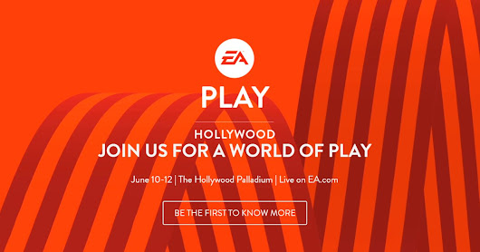EA Announces EA PLAY 2017. Event held during E3 2017