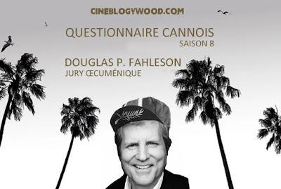 Festival de Cannes 2021 Douglas P. Fahleson Jury oecuménique Questionnaire cannois CINEBLOGYWOOD