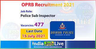 oprb-recruitment-2021-apply-477-posts-police-sub-inspector-vacancies-online-indiajoblive.com