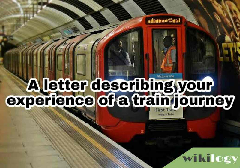 A letter describing your experience of a train journey